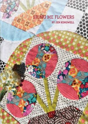 Jen Kingwell Bring Me Flowers Quilt Booklet